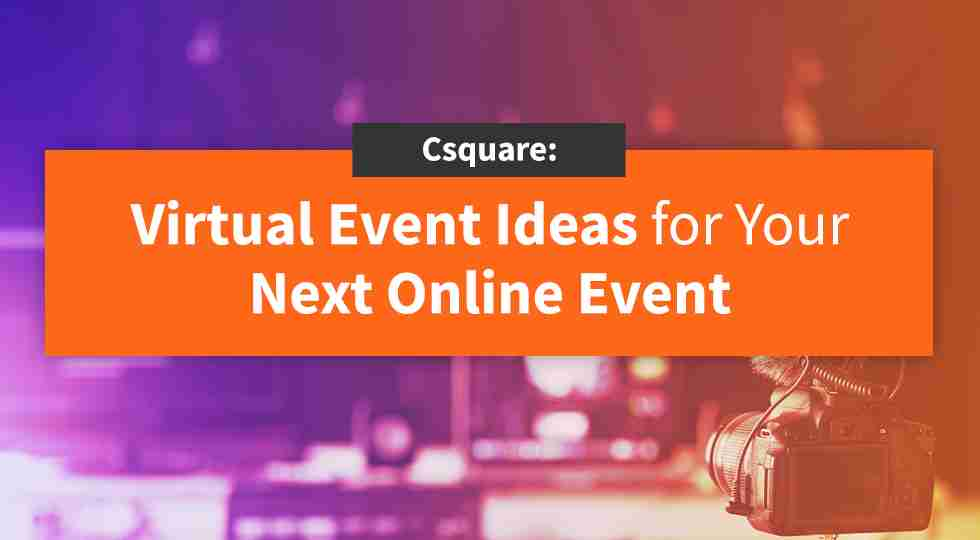 Csquare: Virtual Event Ideas for your next online event